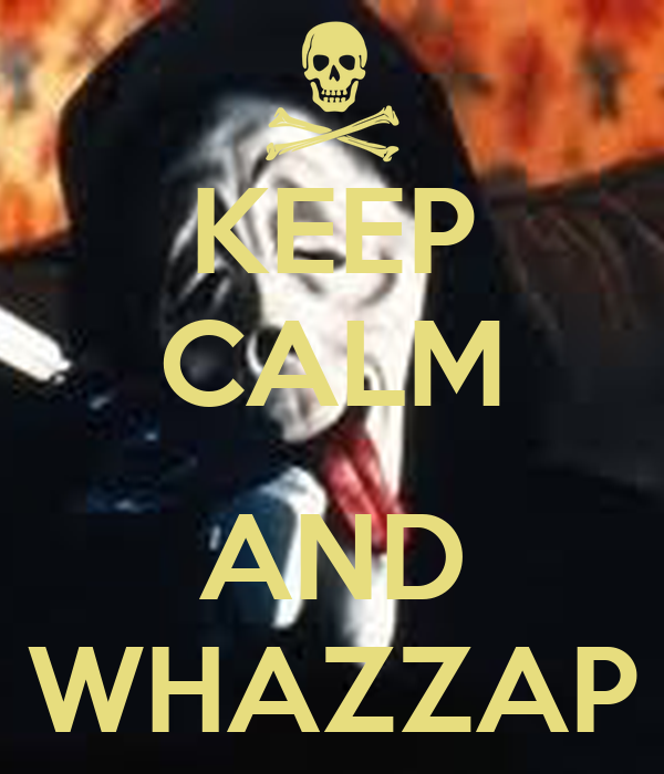 KEEP CALM  AND WHAZZAP
