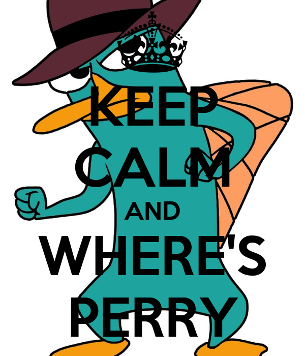 KEEP CALM AND WHERE'S PERRY