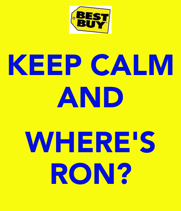 KEEP CALM AND  WHERE'S RON?