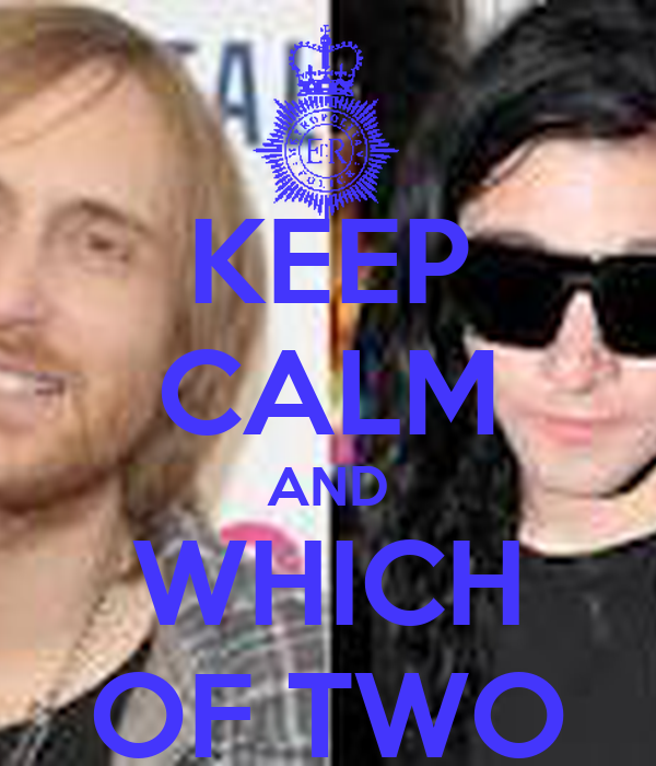 KEEP CALM AND WHICH OF TWO