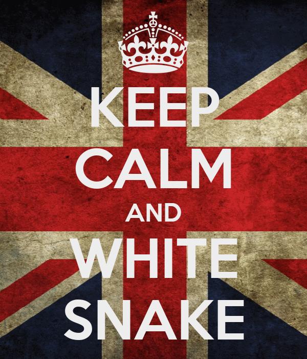 KEEP CALM AND WHITE SNAKE