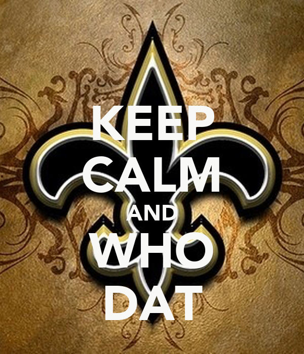 KEEP CALM AND WHO DAT