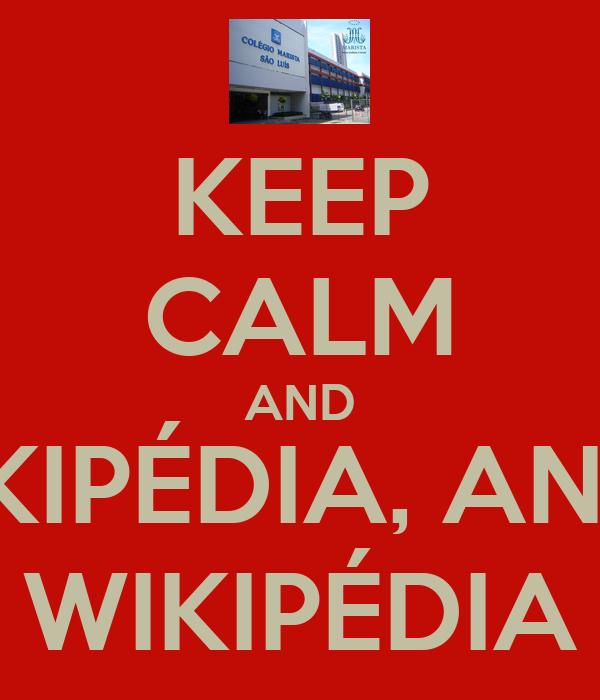 KEEP CALM AND WIKIPÉDIA, ANNA WIKIPÉDIA