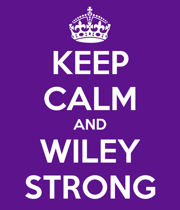 KEEP CALM AND WILEY STRONG