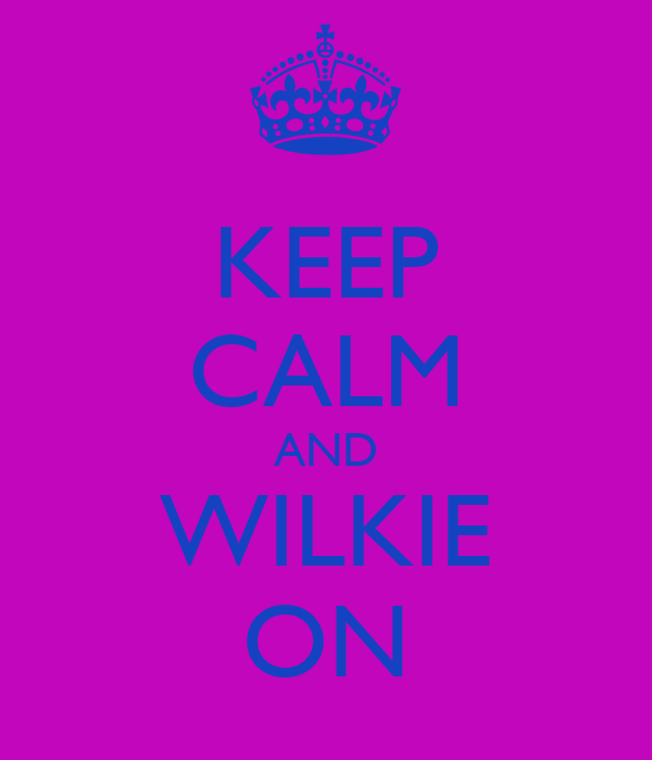 KEEP CALM AND WILKIE ON