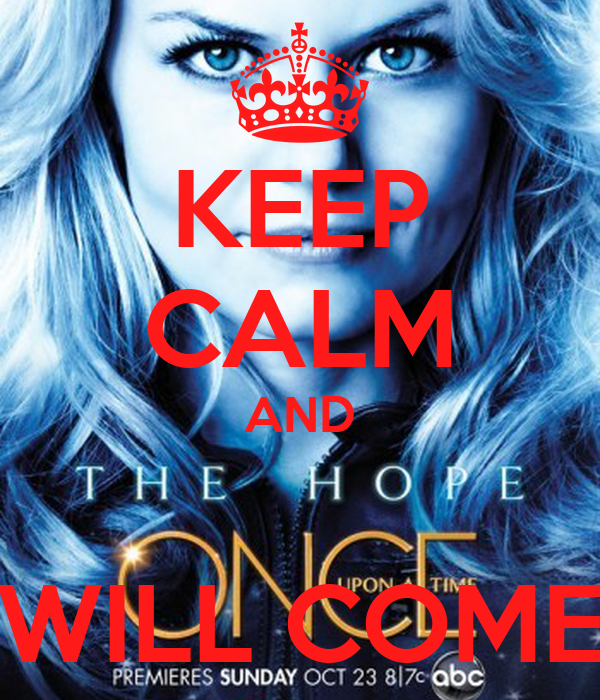 KEEP CALM AND  WILL COME