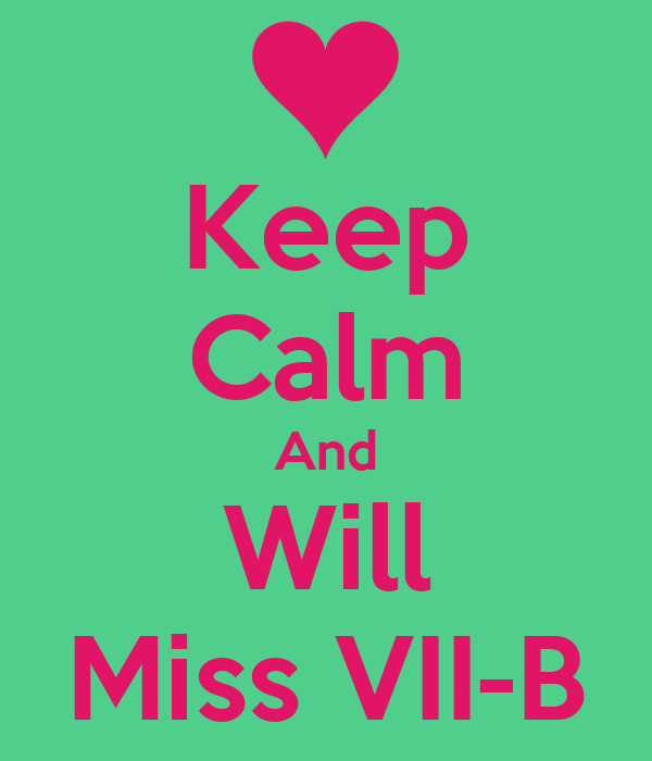 Keep Calm And Will Miss VII-B