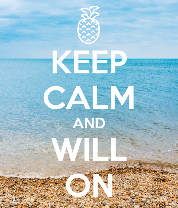 KEEP CALM AND WILL ON