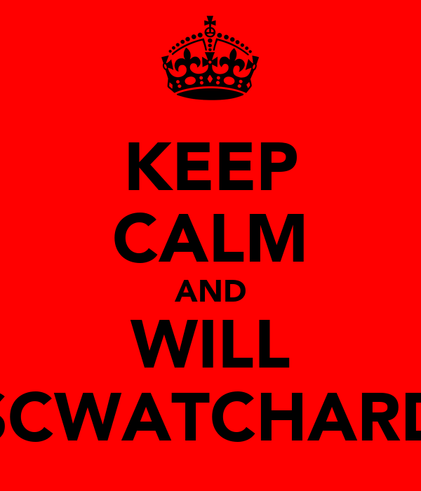 KEEP CALM AND WILL SCWATCHARD
