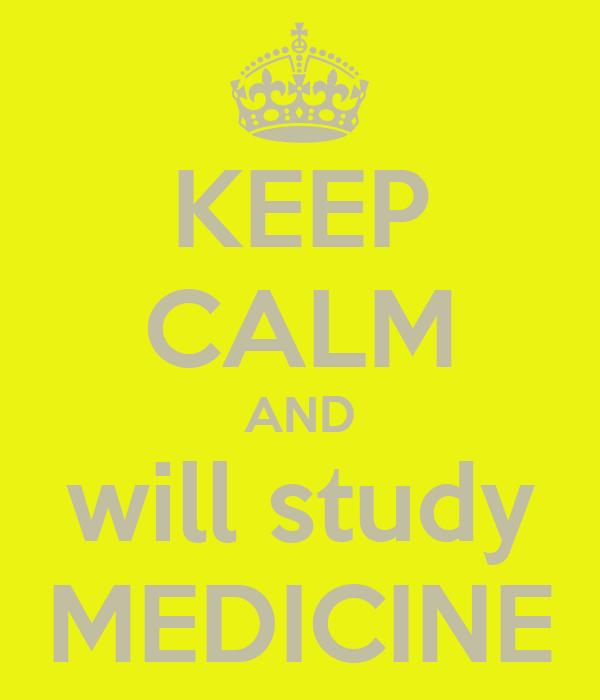 KEEP CALM AND will study MEDICINE