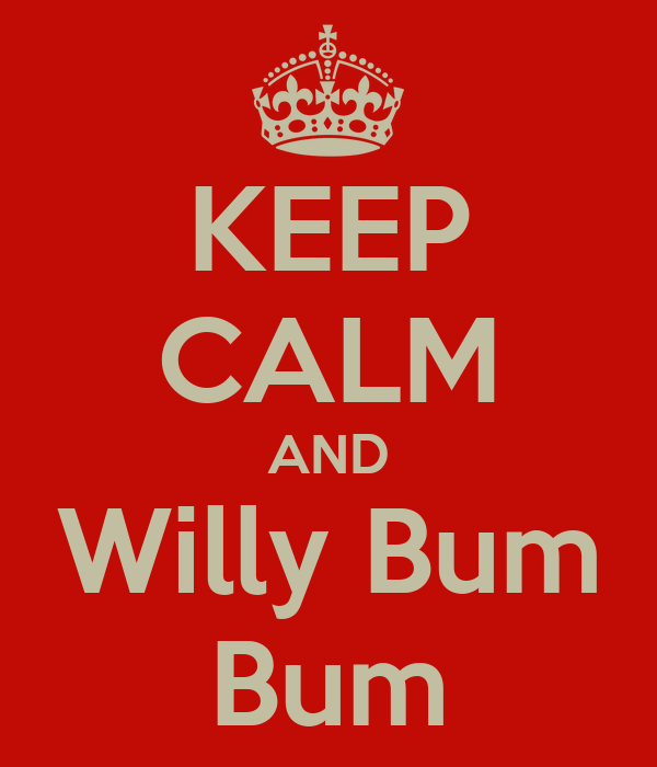 KEEP CALM AND Willy Bum Bum