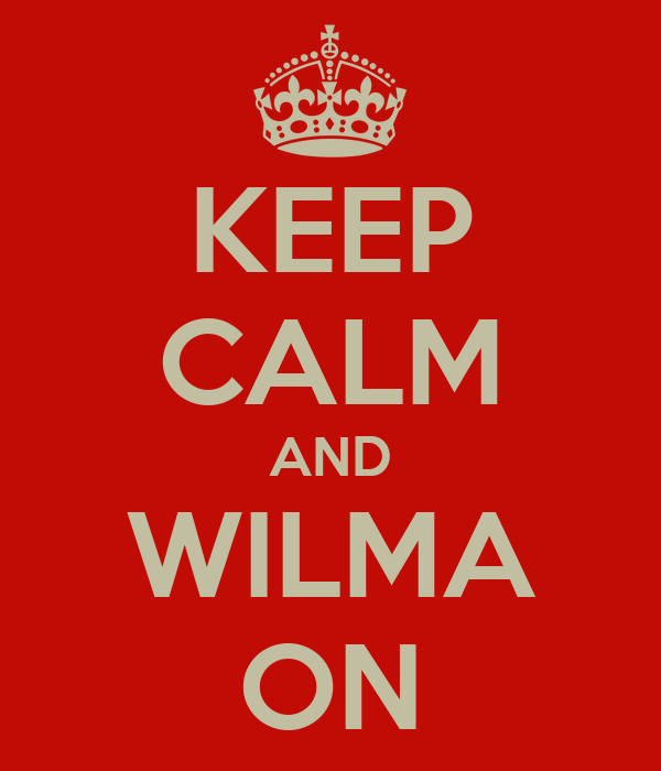 KEEP CALM AND WILMA ON