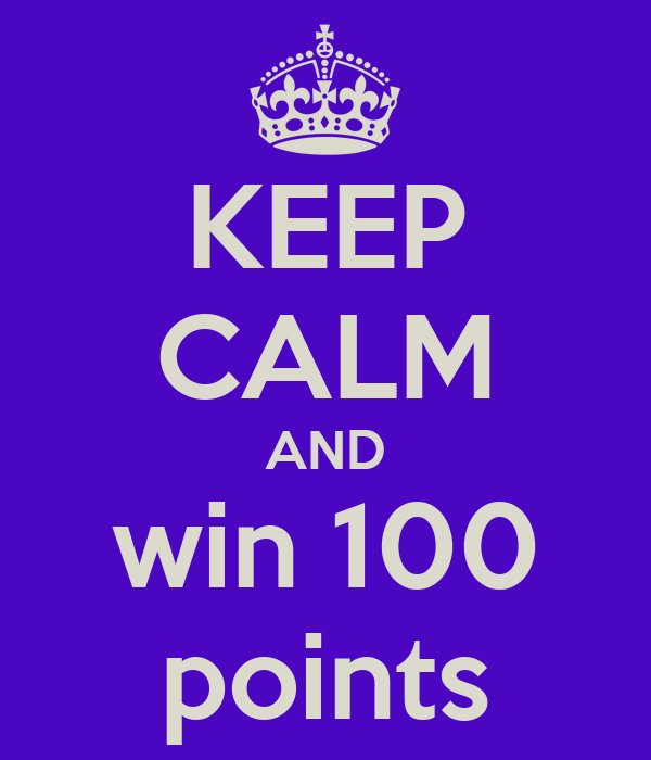 KEEP CALM AND win 100 points
