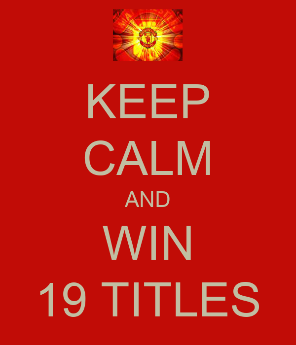 KEEP CALM AND WIN 19 TITLES