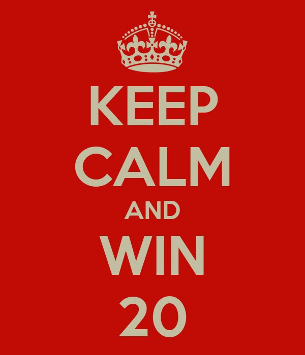 KEEP CALM AND WIN 20