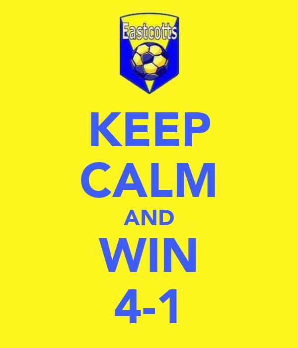 KEEP CALM AND WIN 4-1