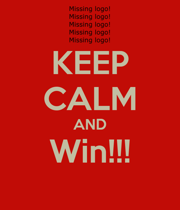 KEEP CALM AND Win!!!