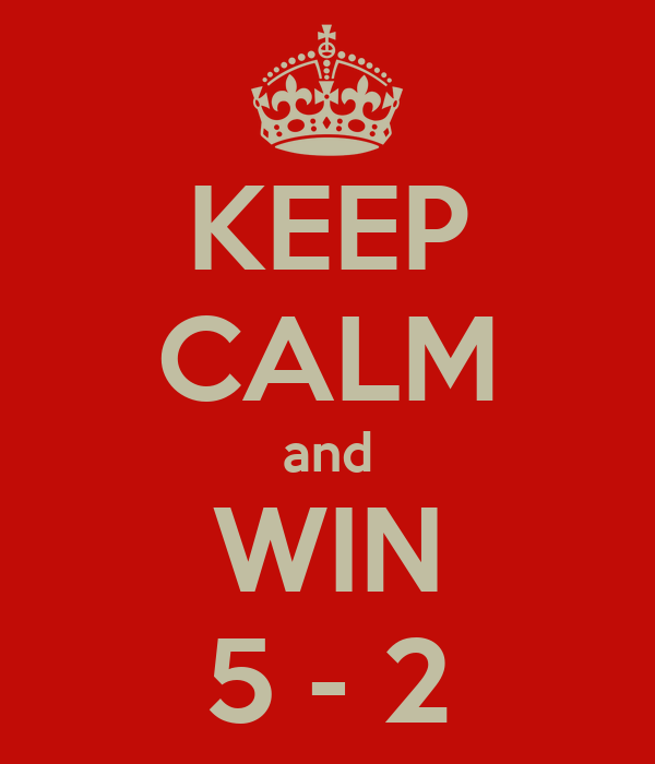 KEEP CALM and WIN 5 - 2