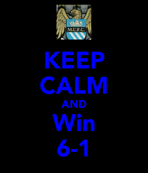 KEEP CALM AND Win 6-1
