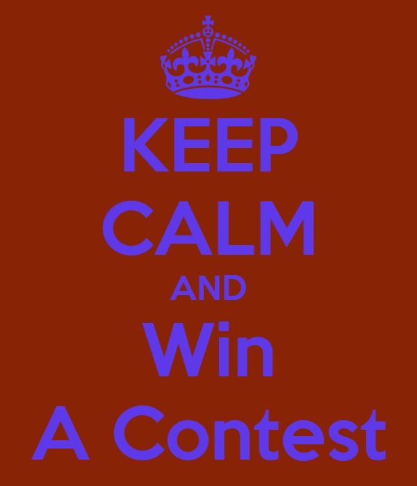 KEEP CALM AND Win A Contest