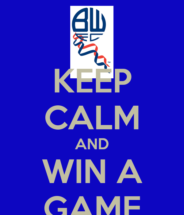 KEEP CALM AND WIN A GAME