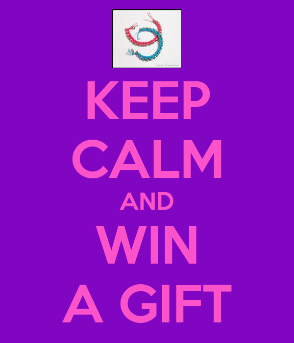 KEEP CALM AND WIN A GIFT