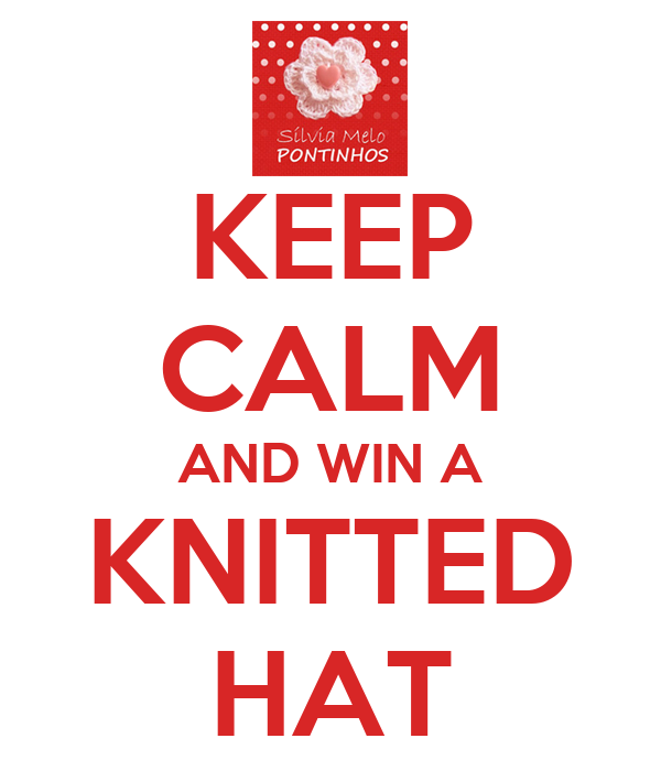 KEEP CALM AND WIN A KNITTED HAT