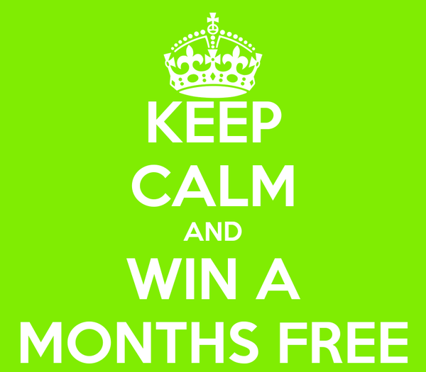 KEEP CALM AND WIN A MONTHS FREE