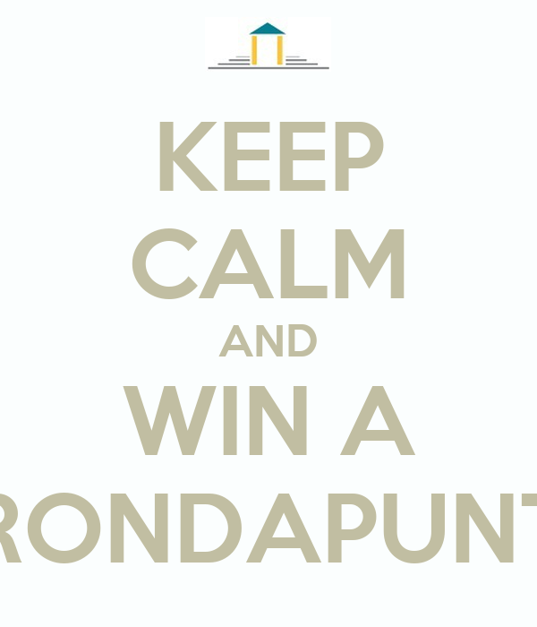 KEEP CALM AND WIN A RONDAPUNT