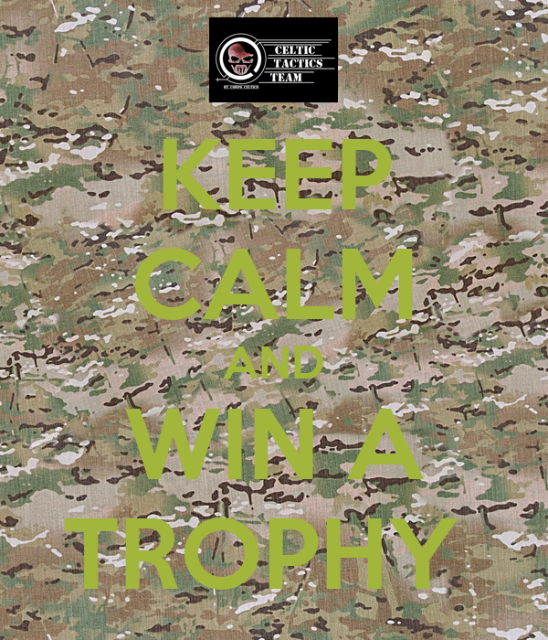 KEEP CALM AND WIN A TROPHY