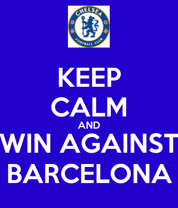 KEEP CALM AND WIN AGAINST BARCELONA