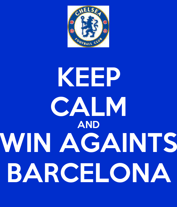 KEEP CALM AND WIN AGAINTS BARCELONA