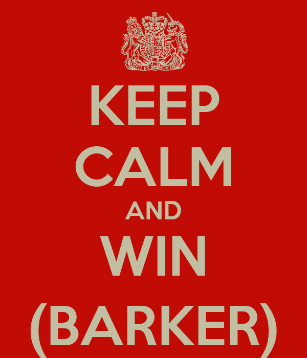 KEEP CALM AND WIN (BARKER)