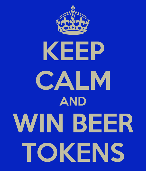 KEEP CALM AND WIN BEER TOKENS