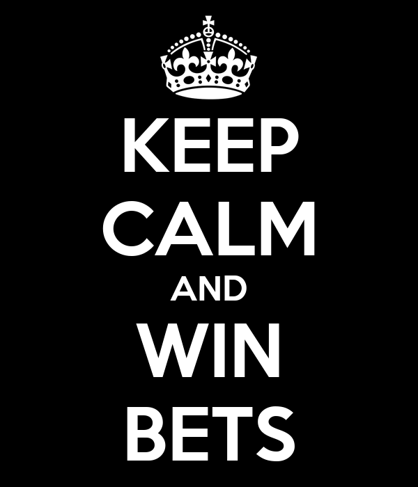 KEEP CALM AND WIN BETS