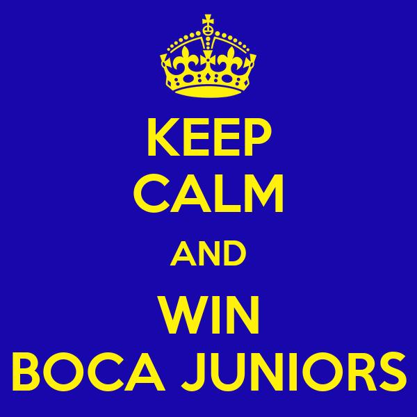 KEEP CALM AND WIN BOCA JUNIORS