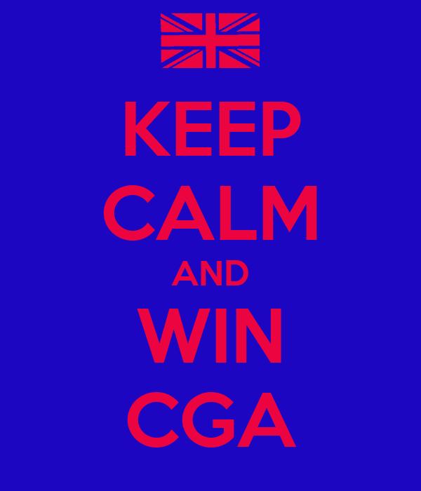 KEEP CALM AND WIN CGA