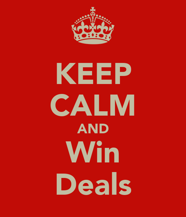 KEEP CALM AND Win Deals