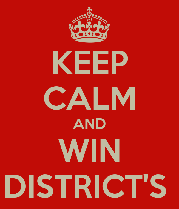 KEEP CALM AND WIN DISTRICT'S