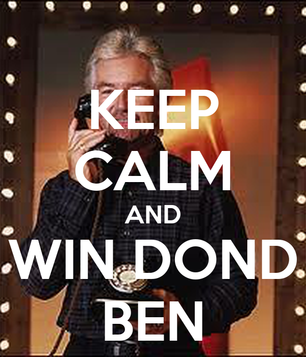 KEEP CALM AND WIN DOND BEN