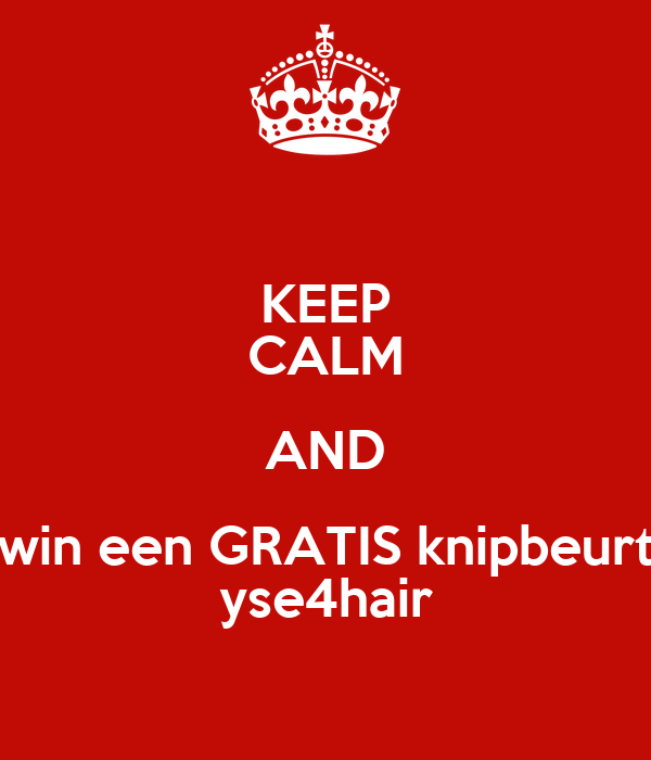 KEEP CALM AND win een GRATIS knipbeurt yse4hair