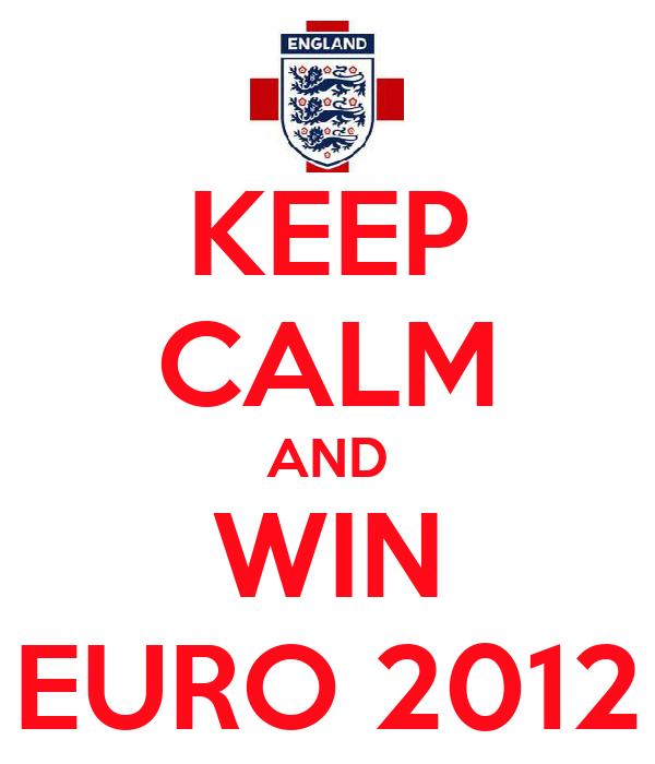 KEEP CALM AND WIN EURO 2012