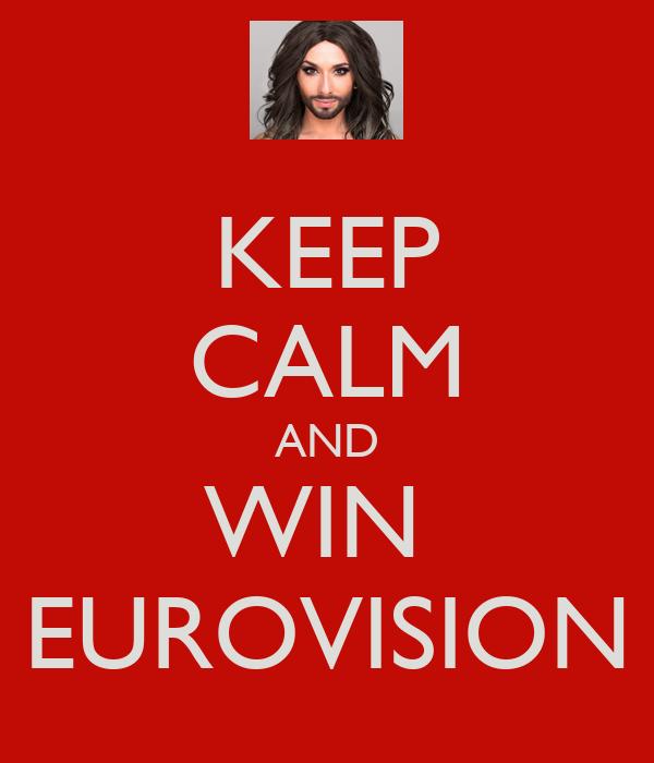 KEEP CALM AND WIN  EUROVISION