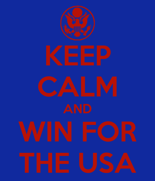 KEEP CALM AND WIN FOR THE USA