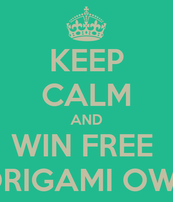 KEEP CALM AND WIN FREE  ORIGAMI OWL