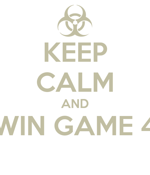 KEEP CALM AND WIN GAME 4