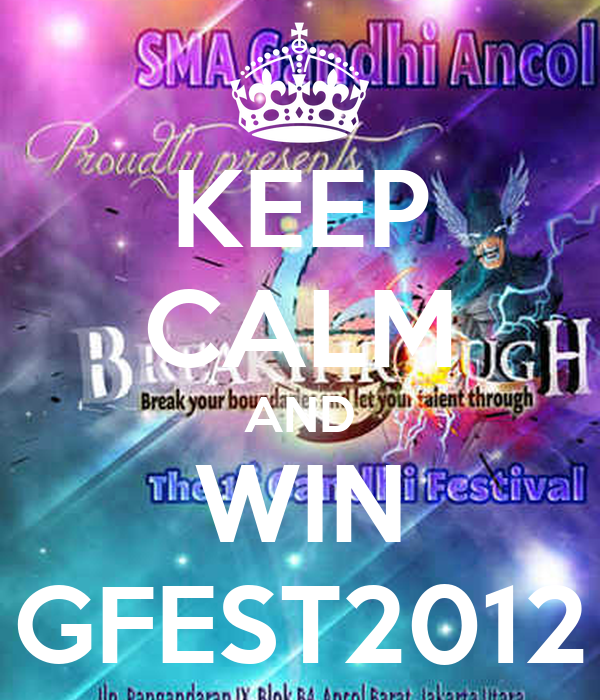 KEEP CALM AND WIN GFEST2012