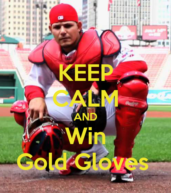 KEEP CALM AND Win Gold Gloves