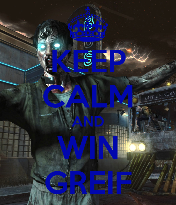KEEP CALM AND WIN GREIF
