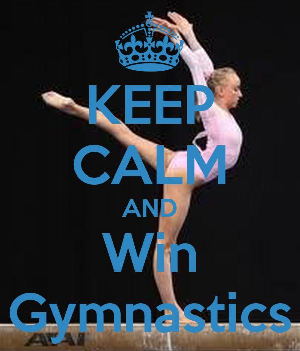 KEEP CALM AND Win Gymnastics